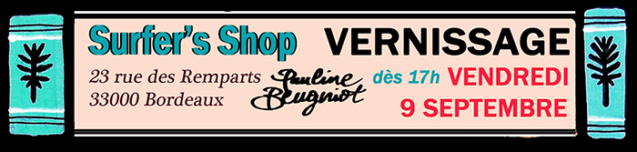 Exposition Pauline Beugniot au Surfer's Shop de Bordeaux
