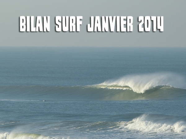 Bilan Surf Janvier 2014